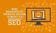 Why a Responsive Website Design is a must to enhance SEO