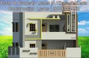Form B Property Loans  A Khata, B Khata Construction Loans   9008133998