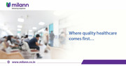 Where Quality Healthcare Comes First at Milann IVF Hospital