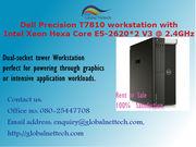 Dell Precision T7810 workstation with Intel Xeon Hexa Core E5-2620*2 V