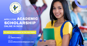 Apply for Academic Scholarships online in India